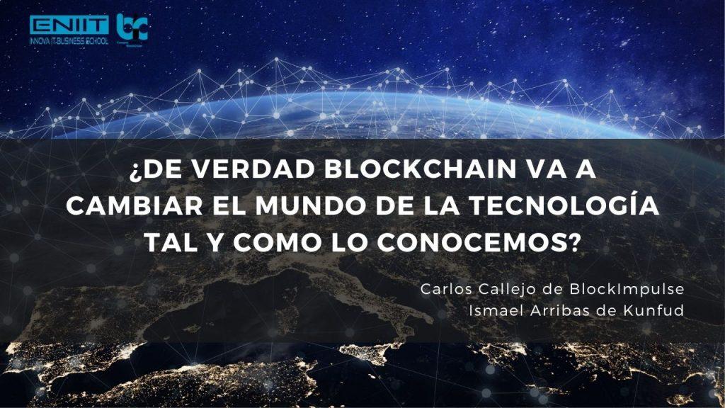 ¿De verdad Blockchain va a cambiar el mundo de la tecnología tal y como lo conocemos?