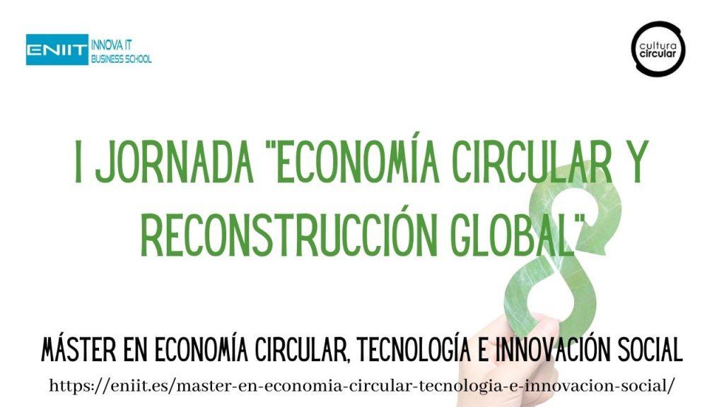 """Jornada """"Economía Circular y Reconstrucción Global"""""""