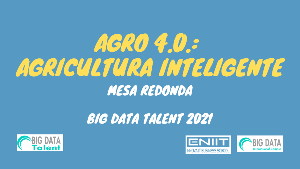 Agro 4.0.: Agricultura Inteligente – Mesa Redonda BDT21